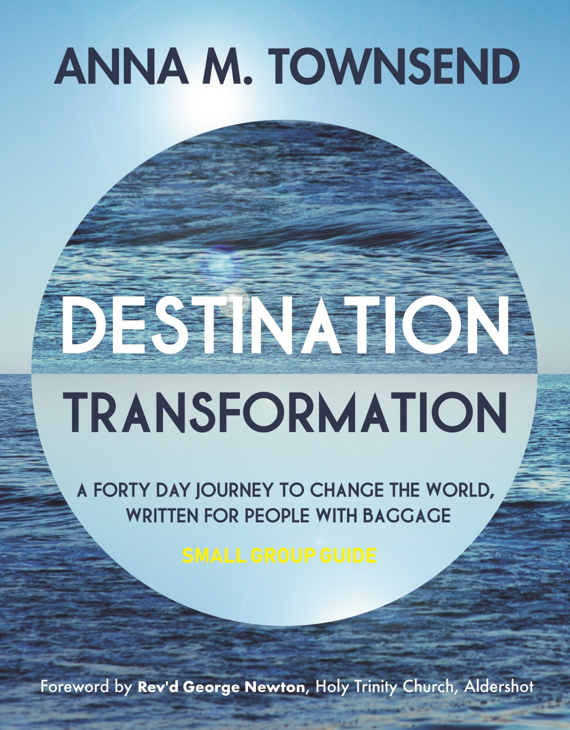 Destination: Transformation | small group | Study Guide | Change the world | Christian