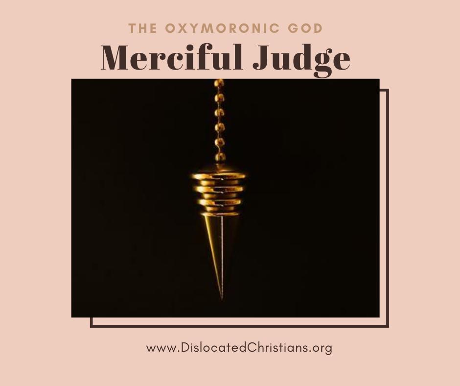 The Oxymoronic God Merciful Judge Pendulum hanging