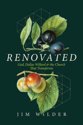 Renovated book cover God, Dallas Willard and the church that transforms