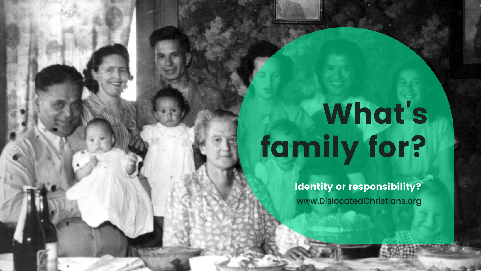 Generational family photo with overlaid question: What's family for? Identity or responsibility?