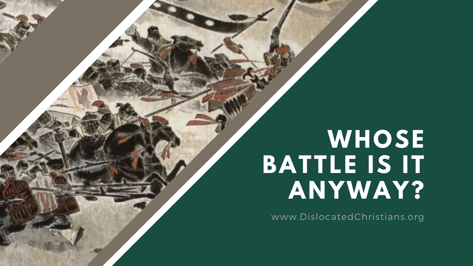 Ancient battle and question 'Whose battle is it anyway?'