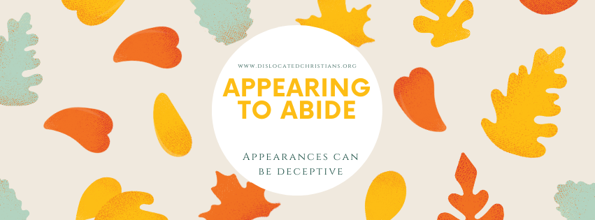 Appearing to Abide