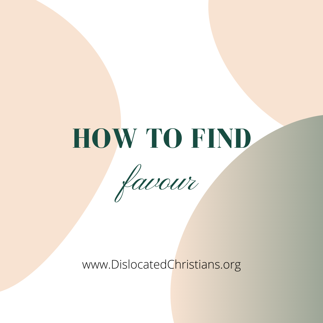 How to find favour